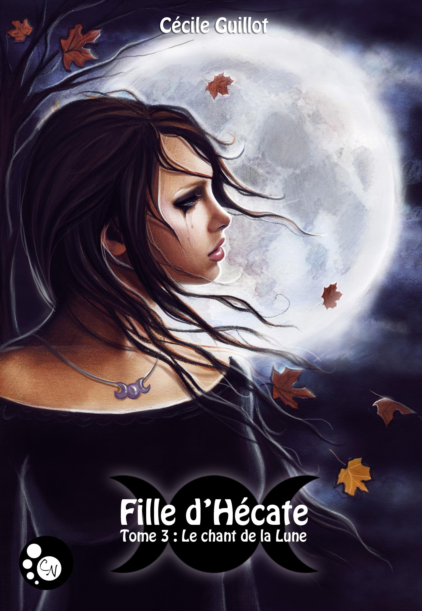 Fille d'Hécate t.3 ; le chant de la Lune