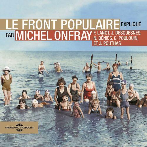Vente AudioBook : Le Front Populaire  - Nicolas Béniès  - Gérard Poulouin  - Jacky Desquesnes  - Frank Lanot  - Michel Onfray  - Joël Pouthas