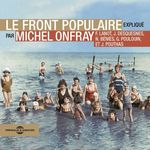 Vente AudioBook : Le Front Populaire  - Michel Onfray - Gérard Poulouin - Jacky Desquesnes - Nicolas Béniès - Frank Lanot - Joël Pouthas
