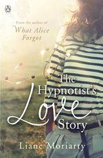 Vente Livre Numérique : The Hypnotist's Love Story  - Liane Moriarty
