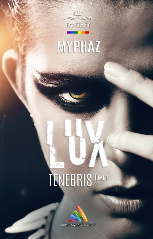 Lux Tenebris - tome 1  - Myphaz