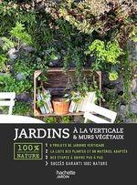 Jardins à la verticale & murs végétaux  - Agnès Guillaumin
