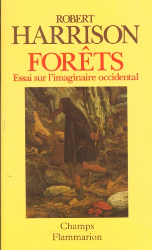 Forets - essai sur l'imaginaire occidental