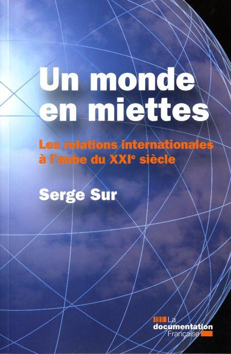 Un Monde En Miettes ; Les Relations Internationales A L'Aube Du Xxi Siecle