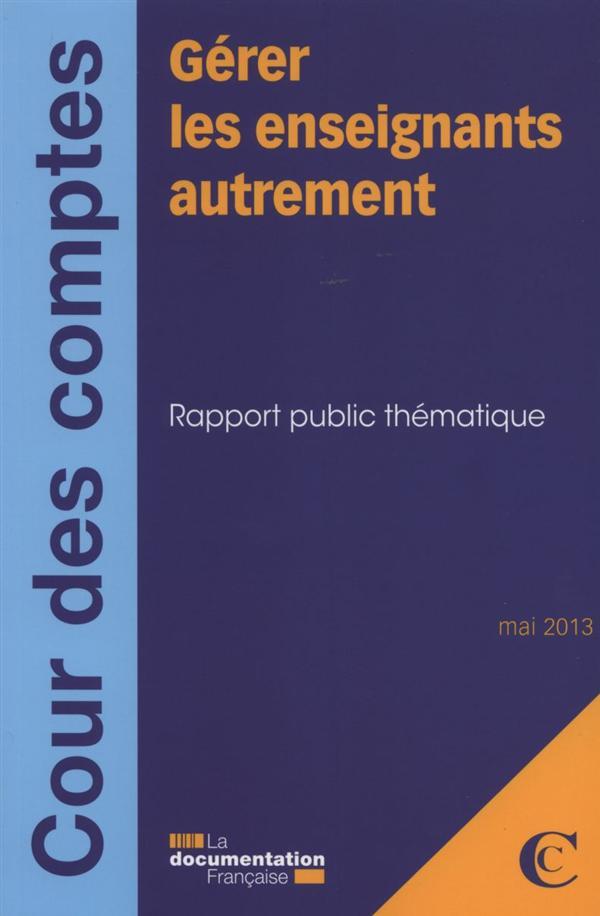 Gérer les enseignants autrement ; rapport public thématique ; mai 2013