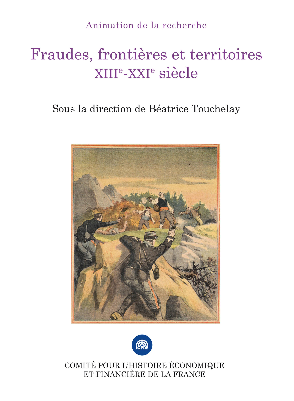 fraudes, frontières et territoires ; XIIIe-XXIe siècle