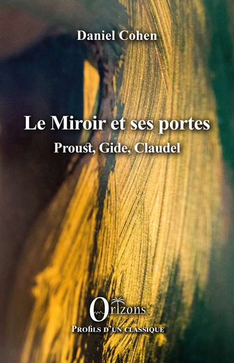 Le miroir et ses portes ; Proust, Gide, Claudel