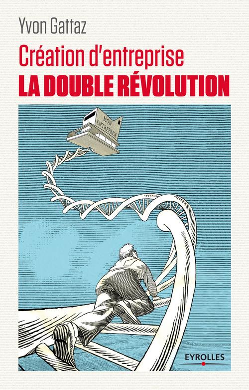 Création d'entreprise ; la double révolution