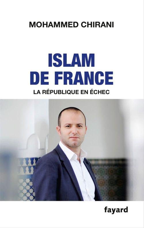 Islam de France ; la République en échec