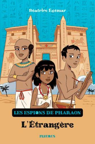 Les espions du pharaon T.2 ; l'étrangère