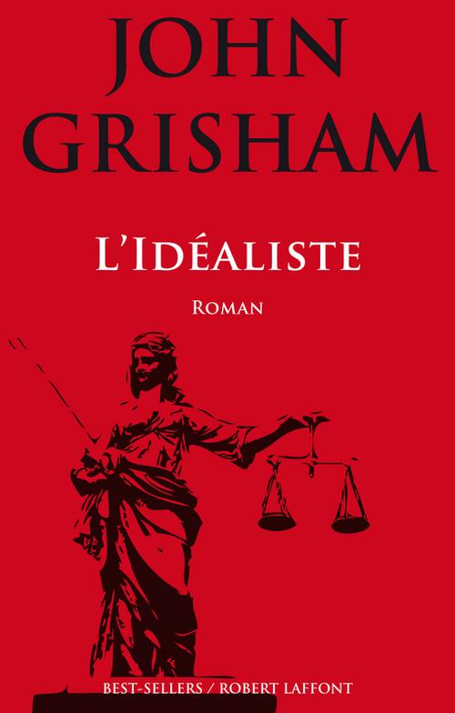 Vente Livre Numérique : L'Idéaliste  - John Grisham