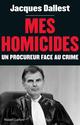 Mes homicides  - Jacques Dallest