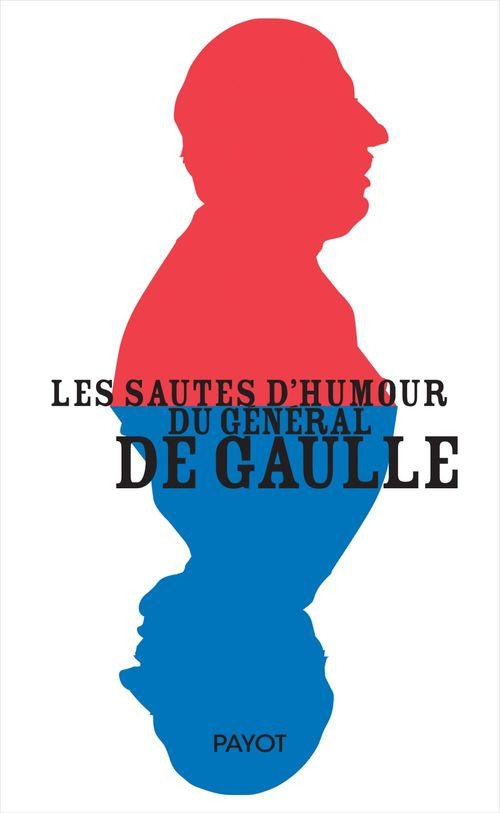 Les sautes d'humour du général de Gaulle