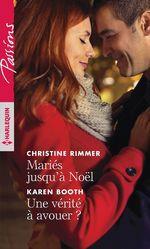 Mariés jusqu'à Noël - Une vérité à avouer ?  - Christine Rimmer - Karen Booth