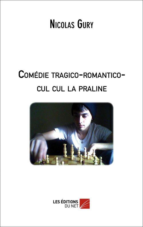 Comédie tragico-romantico-cul-cul la praline