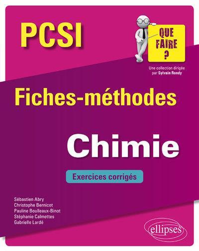 PCSI ; fiches-méthodes ; chimie ; exercices corrigés (édition 2018)