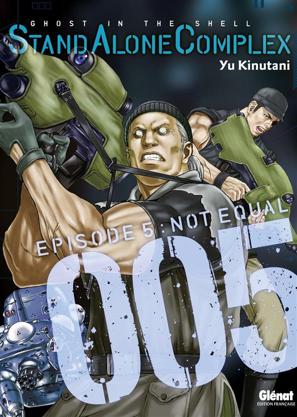 THE GHOST IN THE SHELL - STAND ALONE COMPLEX - TOME 05 Kinutani Yu