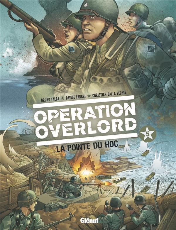 Opération Overlord t.5 ; la pointe du Hoc