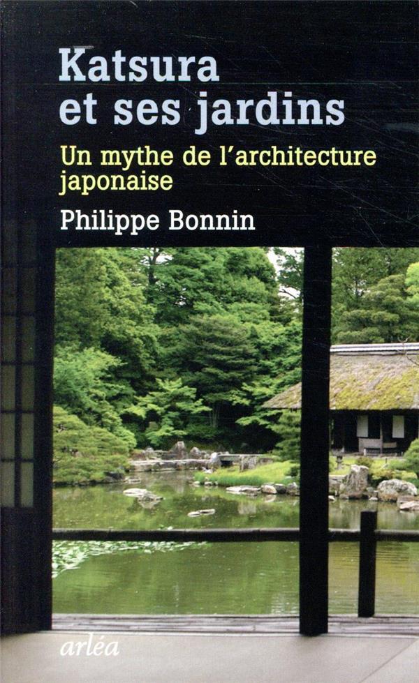 Katsura et son jardin ; un mythe de l'architecture japonaise