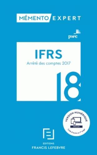 Mémento expert ; IFRS (édition 2018)