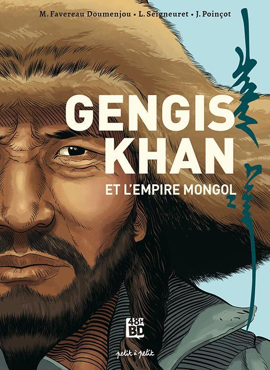 Gengis Khan et l'empire Mongol ; de la Chine à l'Europe