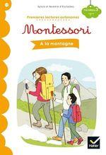 Vente EBooks : Premières lectures autonomes Montessori Niveau 3 - À la montagne  - Stéphanie Rubini