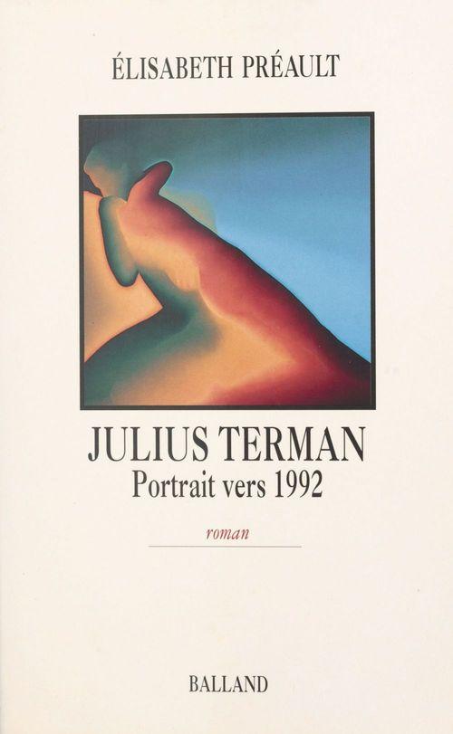 Julius Terman : portrait vers 1992