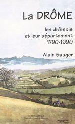 La Drôme : les Drômois et leur département, 1790-1990