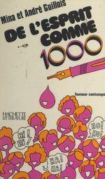 Vente EBooks : De l'esprit comme 1000  - André Guillois - Mina Guillois