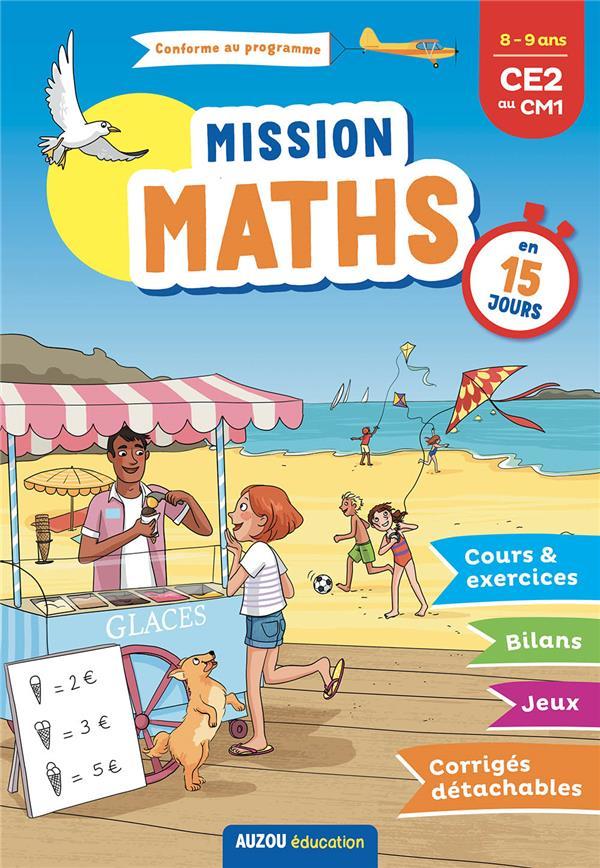 cahier de vacances ; mission maths en 15 jours ; du CE2 au CM1