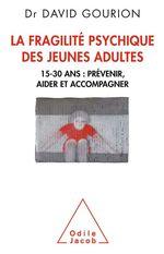 Vente Livre Numérique : La Fragilité psychique des jeunes adultes  - David Gourion