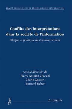 Conflits des interpretations dans la societe de l'information traite des sciences et techniques de l