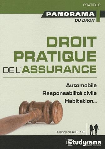 Droit Pratique De L'Assurance ; Automobile, Responsabilite Civile, Habitation...