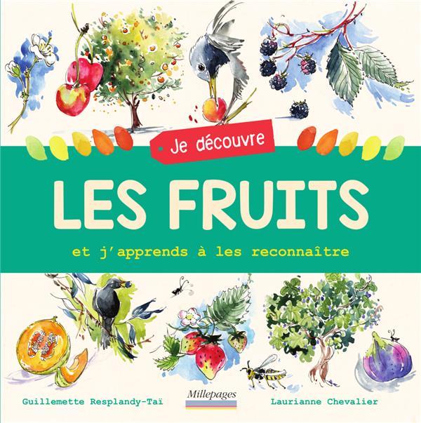 JE DECOUVRE LES FRUITS : ET J'APPRENDS A LES RECONNAITRE