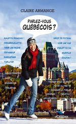 Vente Livre Numérique : Parlez vous le québécois ? (édition 2010)  - Claire ARMANGE