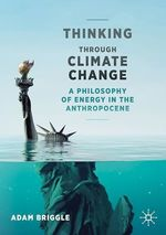 Thinking Through Climate Change  - Adam Briggle