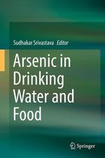 Arsenic in Drinking Water and Food  - Sudhakar Srivastava