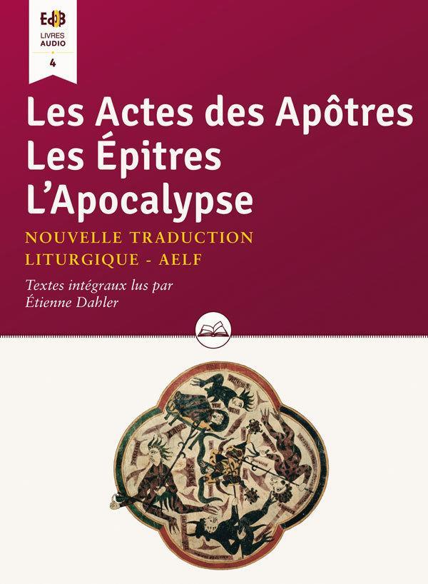Les actes des apôtres, les épîtres, l'apocalypse