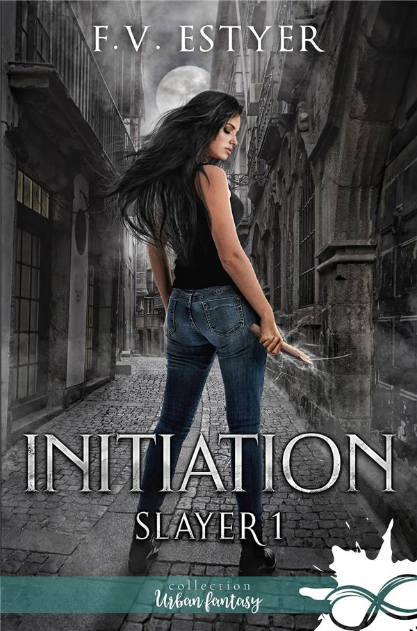 Slayer t.1 ; initiation