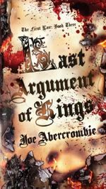 Vente EBooks : Last Argument Of Kings  - Joe Abercrombie