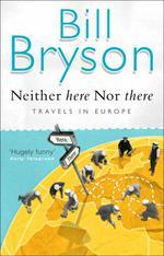 Vente EBooks : Neither Here, Nor There  - Bill Bryson