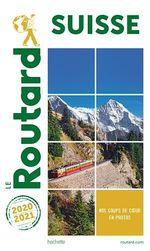 Guide du Routard Suisse 2020/21