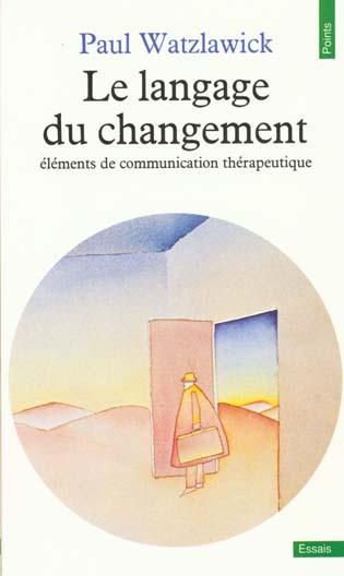 Langage du changement. elements de communication therapeutique (le)