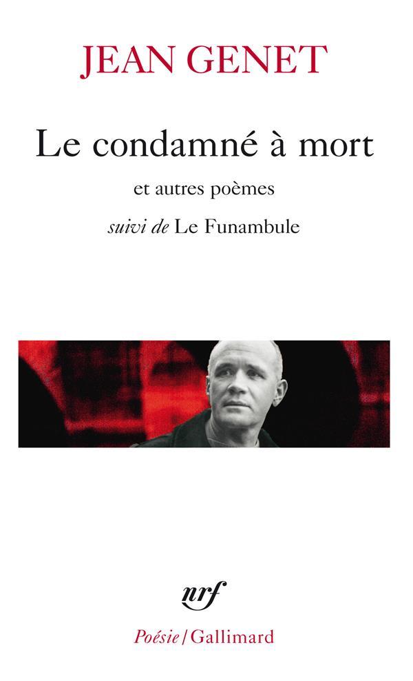 Le condamné à mort et autres poèmes ; le funambule