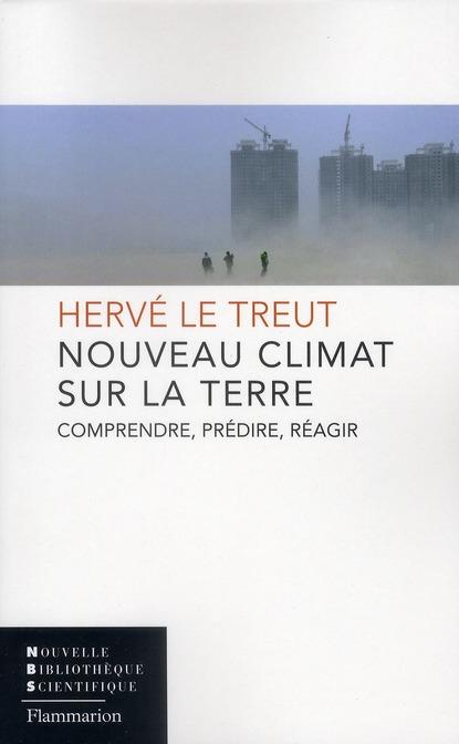 Nouveau climat sur la terre ; comprendre, prédire, réagir