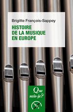 Histoire de la musique en Europe  - Brigitte Francois-Sappey