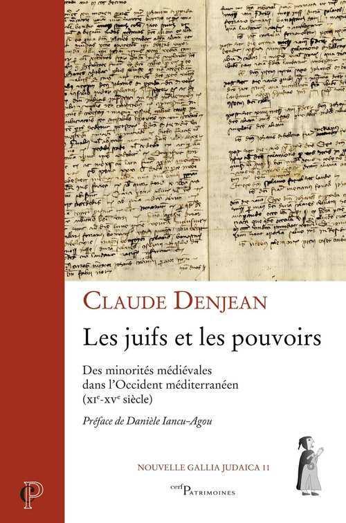 Les juifs et les pouvoirs - Des minorités médiévales dans l'Occident méditerranéen (XIe-XVe siècle)