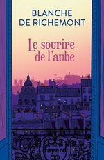 Vente Livre Numérique : Le sourire de l'aube  - Blanche De Richemont