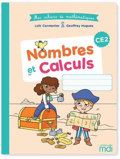 Cahier de mathématiques ; CE2 ; nombres et calculs (édition 2020)