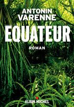 Vente Livre Numérique : Equateur  - Antonin Varenne